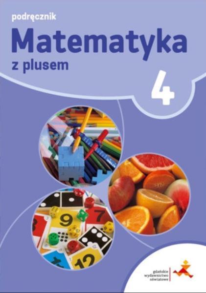 Testy, Sprawdziany Matematyka z Plusem 4 GWO wyd. 2017