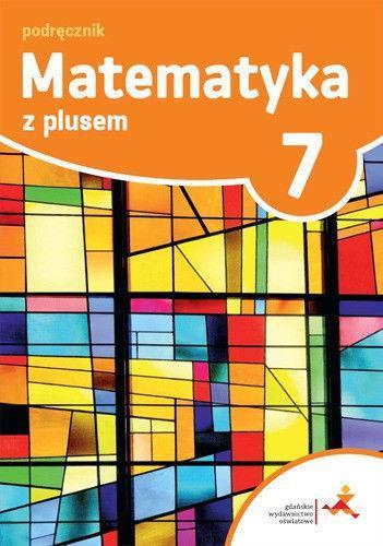 Testy, Sprawdziany Matematyka z Plusem 7 Generator wyd. 2017 GWO